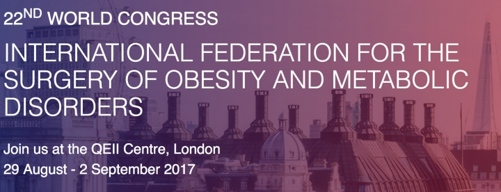 22nd World Congress International Federation of the Surgery of Obesity and Metabolic Disorders: 29 Aug - 2 Sept 2017