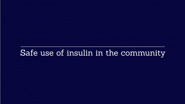 New Safe Use Of Insulin In The Community Topic Featuring New Training Video